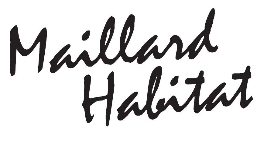 Maillard Habitat
